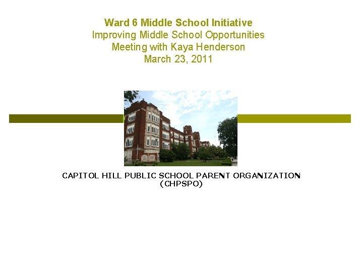 Ward 6 Middle School Initiative Improving Middle School