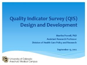 Quality Indicator Survey QIS Design and Development Martha