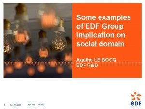 Some examples of EDF Group implication on social