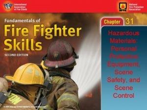 31 Hazardous Materials Personal Protective Equipment Scene Safety