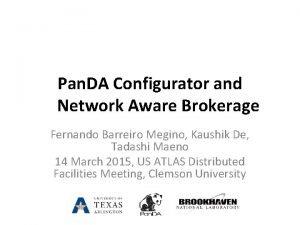Pan DA Configurator and Network Aware Brokerage Fernando