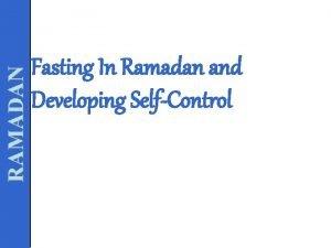 RAMADAN Fasting In Ramadan and Developing SelfControl Ramadan