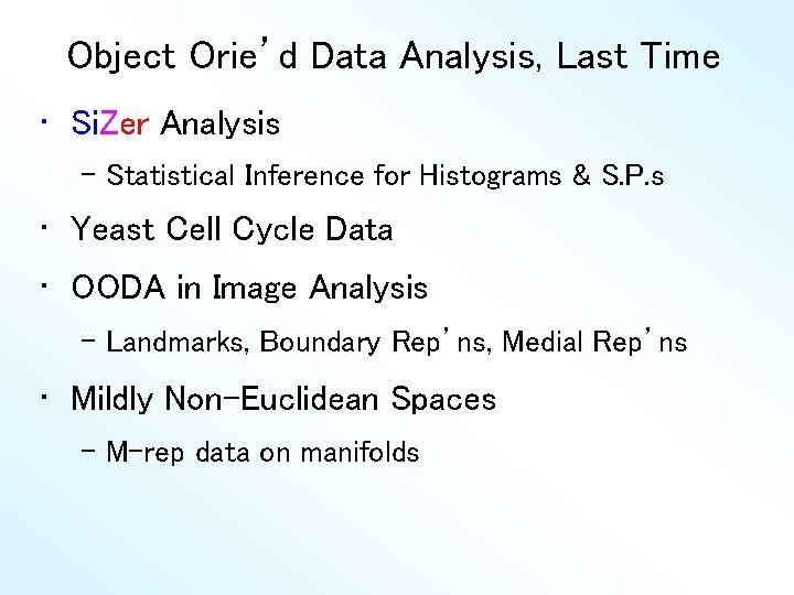 Object Oried Data Analysis Last Time Si Zer