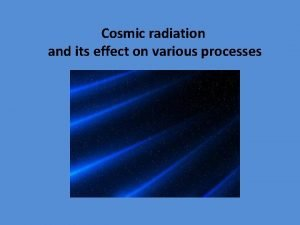 osmic radiation and its effect on various processes