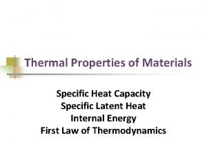 Thermal Properties of Materials Specific Heat Capacity Specific