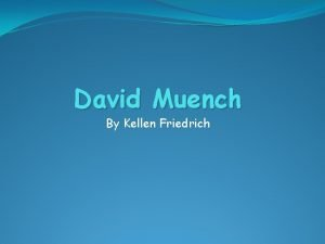 David Muench By Kellen Friedrich David Muenchs Life