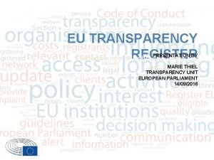 EU TRANSPARENCY Transparency of REGISTER Lobbying in the