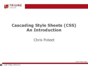 Cascading Style Sheets CSS An Introduction Chris Poteet