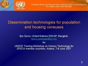 Dissemination technologies for population and housing censuses Ilpo