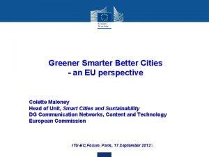 Greener Smarter Better Cities an EU perspective Colette