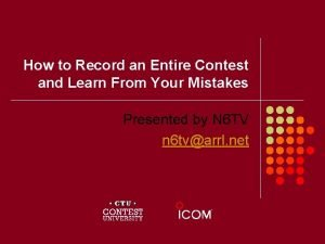How to Record an Entire Contest and Learn