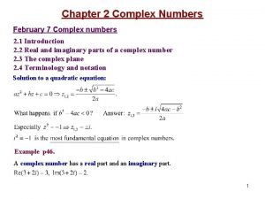 Chapter 2 Complex Numbers February 7 Complex numbers