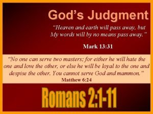 Gods Judgment Heaven and earth will pass away