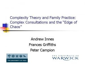 Complexity Theory and Family Practice Complex Consultations and