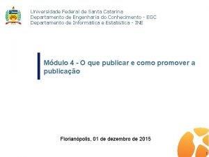 Universidade Federal de Santa Catarina Departamento de Engenharia