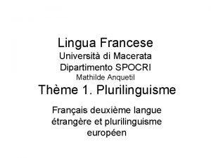 Lingua Francese Universit di Macerata Dipartimento SPOCRI Mathilde