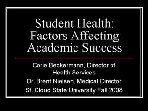 Student Health Factors Affecting Academic Success Corie Beckermann