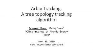 Arbor Tracking A tree topology tracking algorithm Mingrui