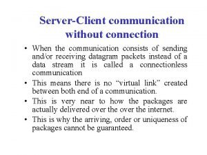 ServerClient communication without connection When the communication consists