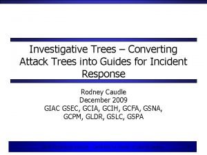 Investigative Trees Converting Attack Trees into Guides for