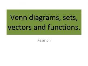 Venn diagrams sets vectors and functions Revision Vectors