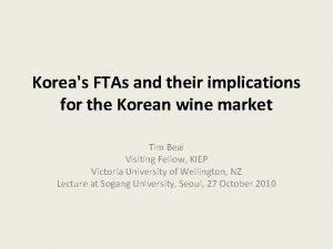 Koreas FTAs and their implications for the Korean