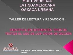 MULTIVERSIDAD LATINOAMERICANA OAXACA URBANA TALLER DE LECTURA Y