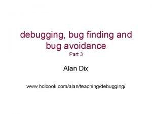 debugging bug finding and bug avoidance Part 3
