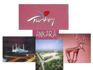 ANKARA The city of Ankara lies in the