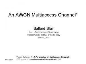 An AWGN Multiaccess Channel Ballard Blair 6 441