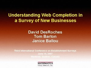 Understanding Web Completion in a Survey of New