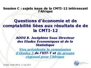 Session C sujets issus de la CMTI12 intressant