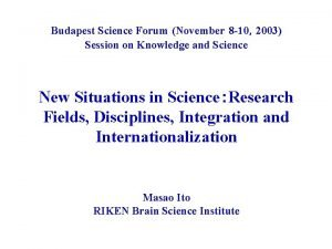 Budapest Science Forum November 8 102003 Session on