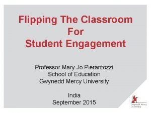 Flipping The Classroom For Student Engagement Professor Mary