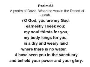 Psalm 63 A psalm of David When he
