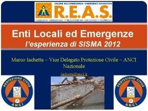 Enti Locali ed Emergenze lesperienza di SISMA 2012
