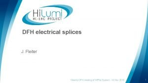 DFH electrical splices J Fleiter Weekly DFH meeting