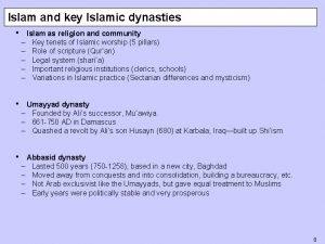 Islam and key Islamic dynasties Islam as religion
