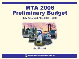MTA 2006 Preliminary Budget July Financial Plan 2006