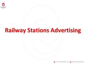 Railway Stations Advertising Railway station advertising is a