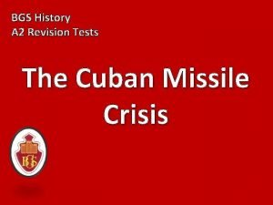 BGS History A 2 Revision Tests The Cuban