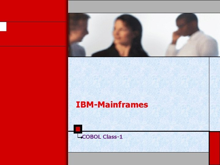 IBMMainframes COBOL Class1 Background and History COBOL is