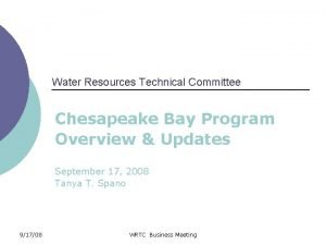 Water Resources Technical Committee Chesapeake Bay Program Overview