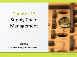 Chapter 13 Supply Chain Management MKTG 9 Lamb