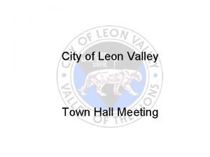 City of Leon Valley Town Hall Meeting Background