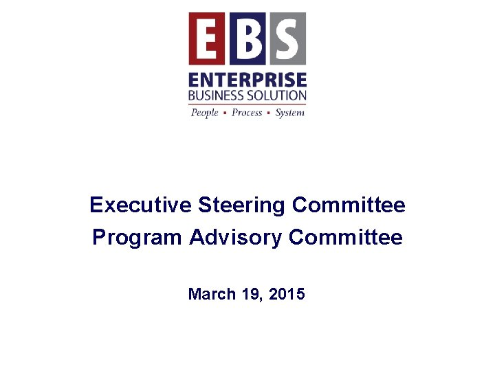 Executive Steering Committee Program Advisory Committee March 19