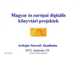 Magyar s eurpai digitlis knyvtri projektek Artisjus Szerzi