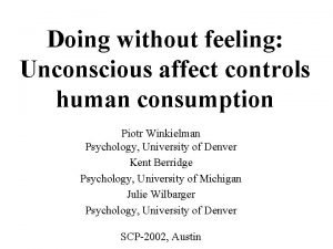 Doing without feeling Unconscious affect controls human consumption