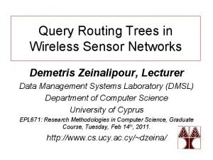 Query Routing Trees in Wireless Sensor Networks Demetris