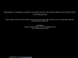 Modulation of Antigenic Location Converts Chronic into Acute